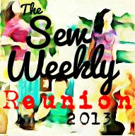 The Sew Weekly Reunion